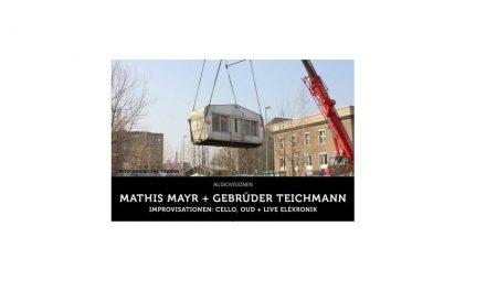 Audiovisionen: Mathis Mayr + Gebrüder Teichmann Improvisationen, Berlin