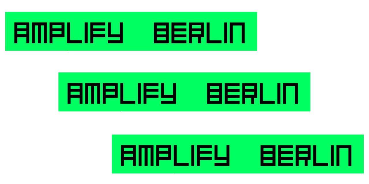 Amplify Berlin at Acud Macht Neu – supported by SchneidersLaden