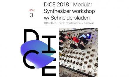 DICE 2018 | Modular Synthesizer workshop w/ Schneidersladen