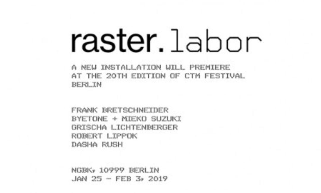 Raster.Labor at CTM festival