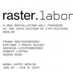 Raster.Labor at CTM festival